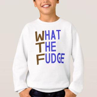 Was der Fudge Sweatshirt