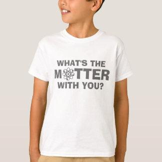 Was die Angelegenheit ist T-Shirt