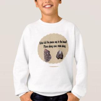 Was die Pflaume tat, sagen Sie Sweatshirt
