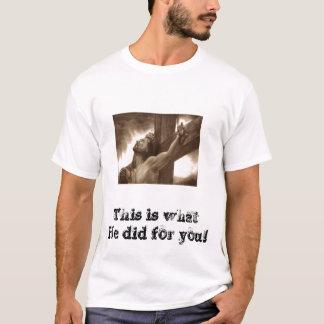 Was er für Sie tat! T-Shirt