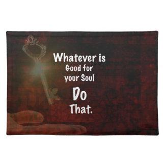 Was gutes für Ihr Soul-motivierend Zitat Tischset