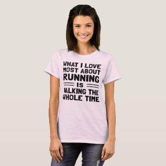 Was i-Liebe höchst über das Laufen… geht T-Shirt