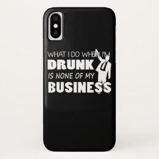 Was ich tue, wenn Im betrunken keine Geschäft ist iPhone X Hülle