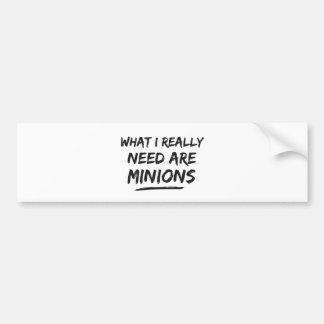 Was ich wirklich benötige, sind Günstlinge Autoaufkleber