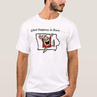 Was in Iowa geschieht T-Shirt