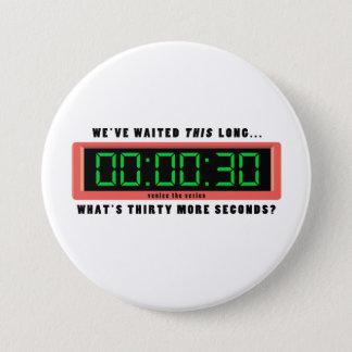 Was ist 30 weitere Sekunden? Knopf Runder Button 7,6 Cm