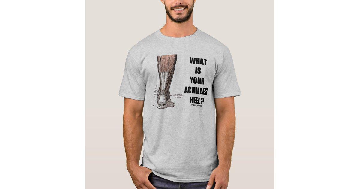 Was ist Ihre Achillesferse? (Fersen-Anatomie) T-Shirt | Zazzle