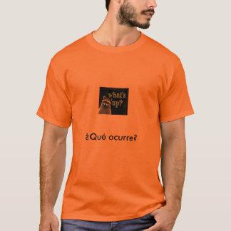 Was ist oben? Spanisch bin ich Talkin zu Ihnen T-Shirt