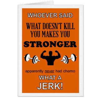 Was nicht tötet, lassen Sie Sie stärker besonders Karte