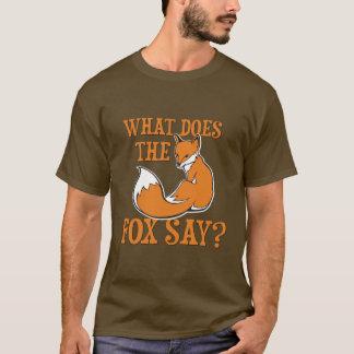 Was sagt der Fox? T-Shirt