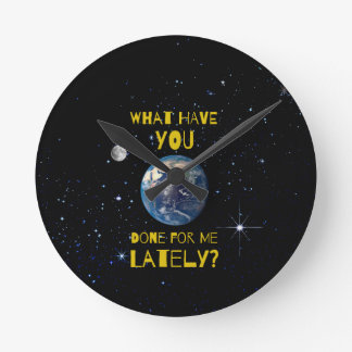 Was Sie kürzlich getan für Erde haben Runde Wanduhr
