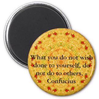 Was Sie nicht getan zu selbst wünschen, tun Sie ni Runder Magnet 5,7 Cm