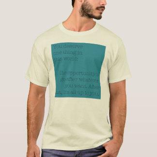 Was Sie verdienen T-Shirt