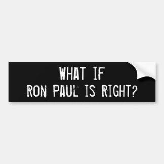 Was, wenn Ron Paul Recht hat? Autoaufkleber