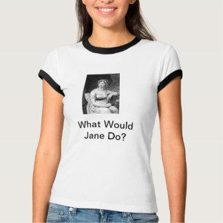 Was würde Jane tun? T-Shirt