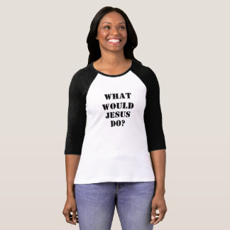Was würde Jesus tun? T-Shirt