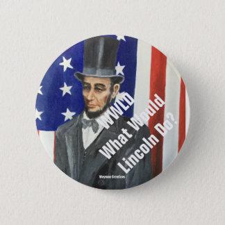 Was würde Lincoln tun? Knopf Runder Button 5,7 Cm