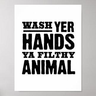 Waschen Sie Ihre Hände Sie schmutziges tierisches Poster