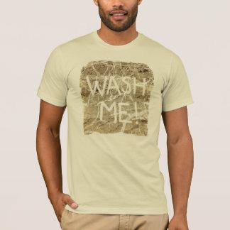 Waschen Sie mich T-Shirt