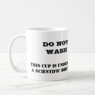 WASCHEN SIE SICH NICHT, DIESE SCHALE IST KAFFEETASSE
