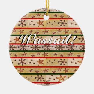 Wassail wünscht, dass die keramik ornament