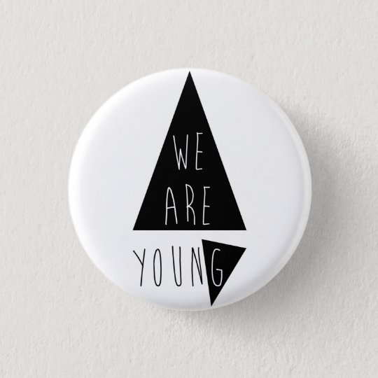 We Are Young Runder Button 3,2 Cm