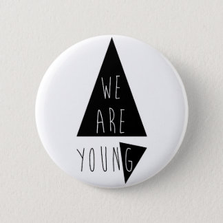 We Are Young Runder Button 5,7 Cm