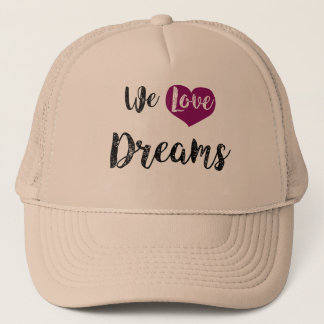 """We love Dreams "" Truckerkappe"
