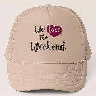"""""""We love the Weekend """" Truckerkappe"""