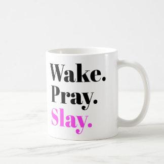 Wecken Sie, beten Sie, töten Sie Kaffeetasse