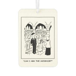 """Wedding - Bräutigam sagt, dass """"ich das Publikum Autolufterfrischer"""