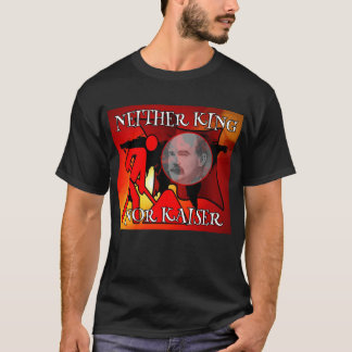 Weder König noch Kaiser James Connolly T-Shirt