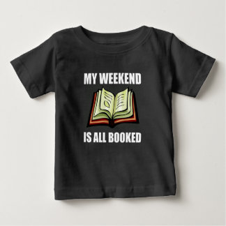 Weekend gebuchte alle baby t-shirt
