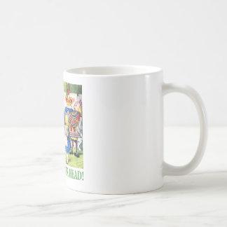 Weg von mit ihrem Kopf! Kaffeetasse