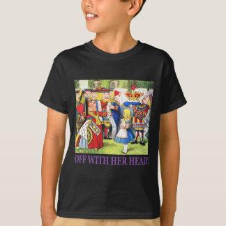 Weg von mit ihrem Kopf! T-Shirt