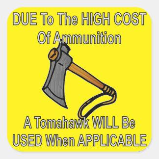 Wegen der hohen Kosten Munition wird ein Tomahawk Quadratischer Aufkleber