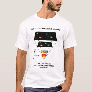 """Wegen unseres erweiternuniversums """"großer Frost """" T-Shirt"""