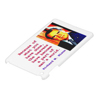 Wegen, was Sie getan haben - Richard Nixon iPad Mini Hülle