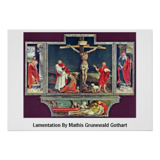 Wehklage durch Mathis Grunewald Gothart Posterdruck