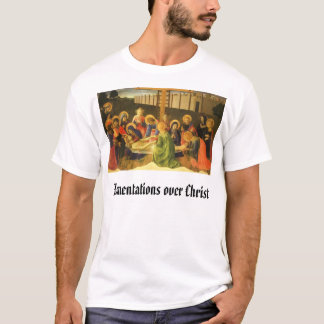Wehklage über dem toten Christus, Wehklagen… T-Shirt