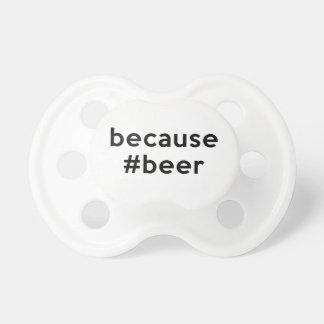 Weil Bier Schnuller