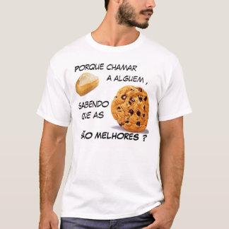 Weil Brot aufrufen, wenn die Kekse sind gut? T-Shirt