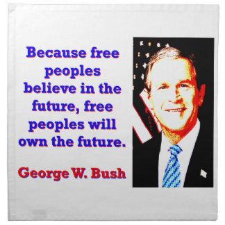 Weil freie Völker glauben - G W Bush Stoffserviette