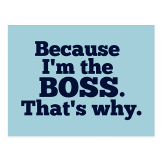 Weil ich der Chef bin, deshalb Postkarten
