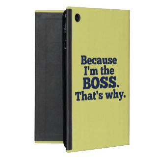 Weil ich der Chef bin, ist der warum iPad Mini Schutzhülle