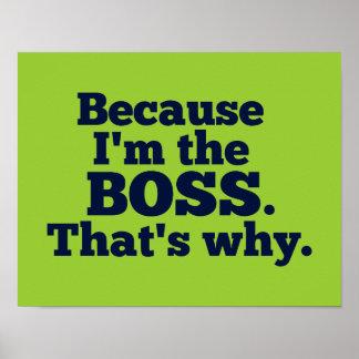 Weil ich der Chef bin, ist der warum Poster