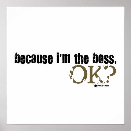 Weil ich der Chef bin Posterdruck