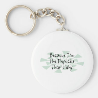 Weil ich der Physiker bin Standard Runder Schlüsselanhänger