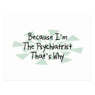 Weil ich der Psychiater bin Postkarte