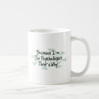 Weil ich der Psychologe bin Kaffeetasse